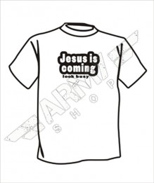 T-shirt Jesus Is Coming