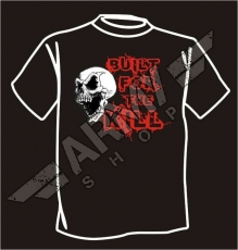 T-shirt Built For The Kill